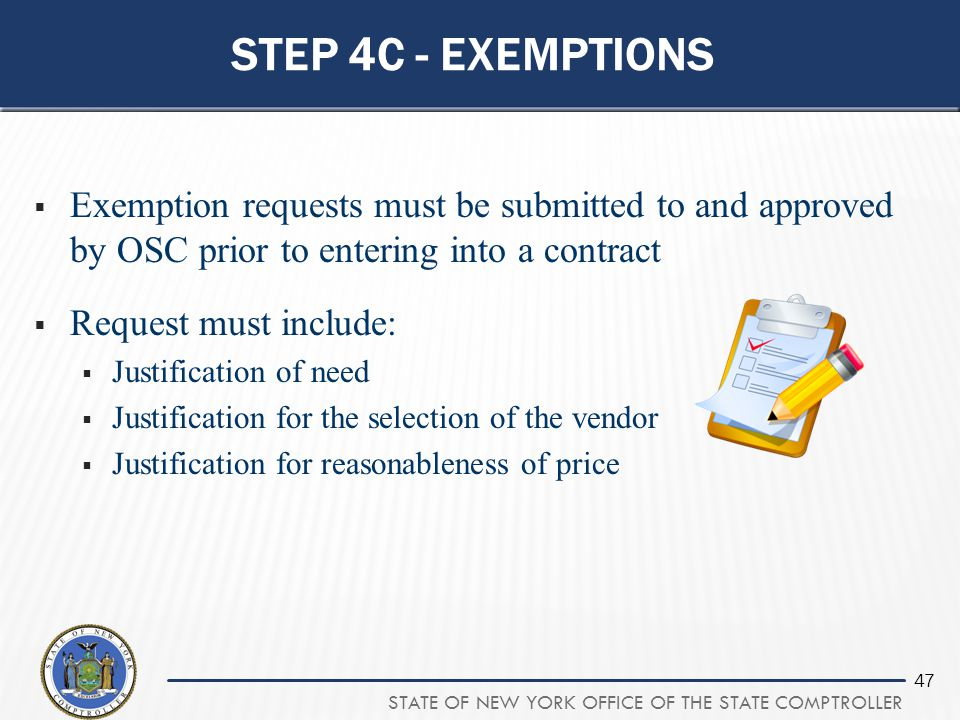 Step 4c - exemptions Exemption requests must be submitted to and approved by OSC prior to entering into a contract.