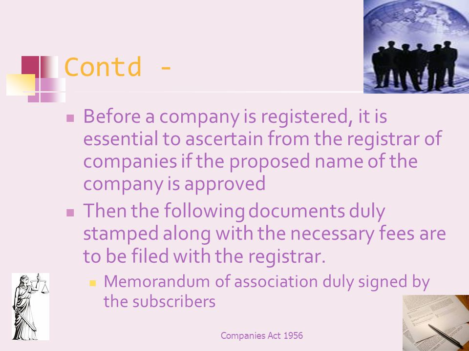 Contd - Before a company is registered, it is essential to ascertain from the registrar of companies if the proposed name of the company is approved.