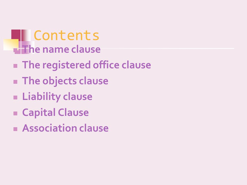 Contents The name clause The registered office clause