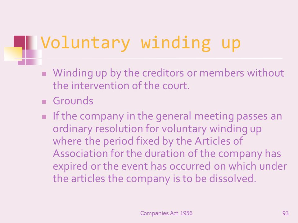 Voluntary winding up Winding up by the creditors or members without the intervention of the court. Grounds.