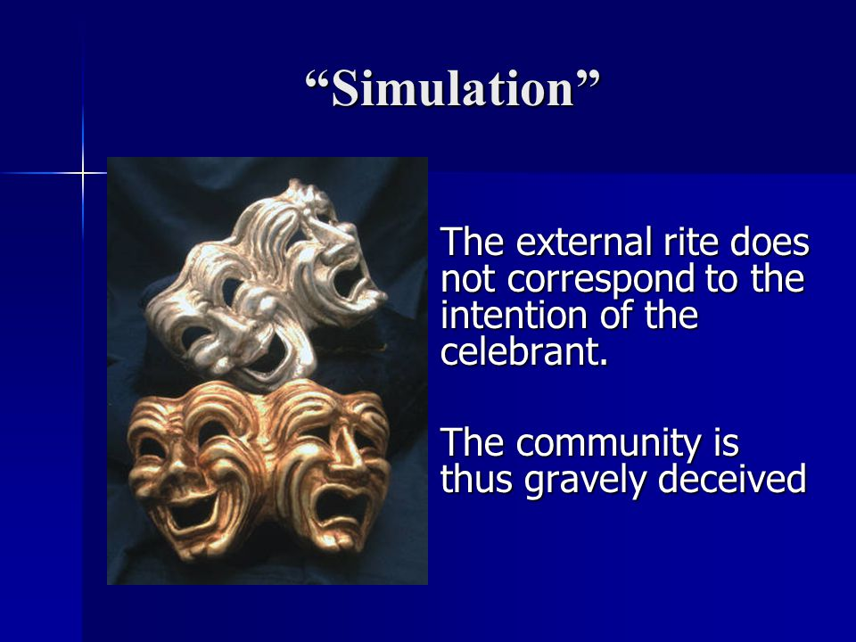Simulation The community is thus gravely deceived
