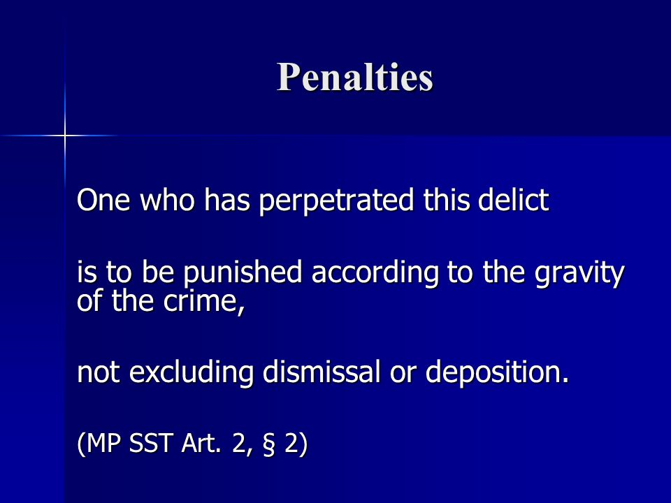 Penalties is to be punished according to the gravity of the crime,