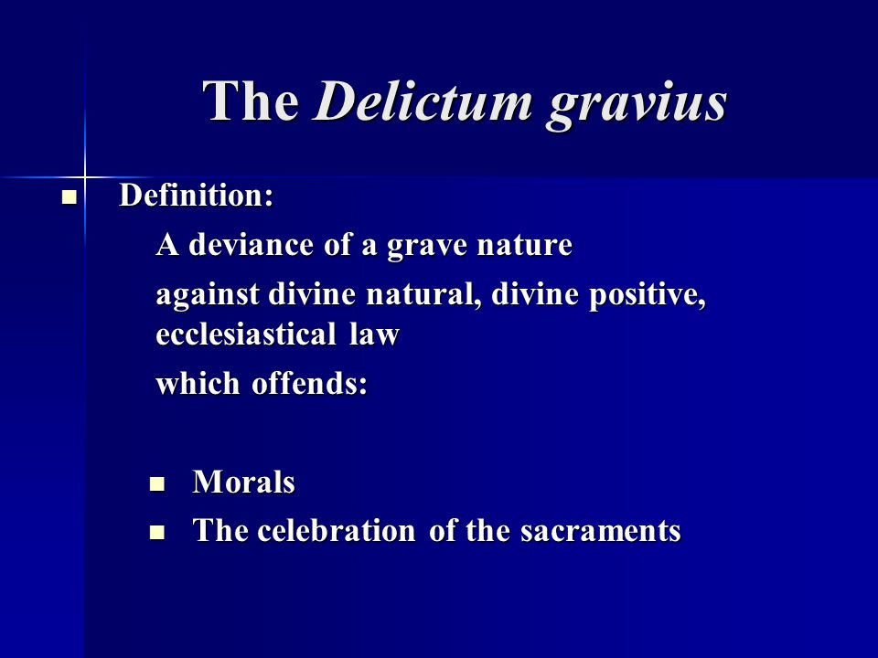 The Delictum gravius Definition: A deviance of a grave nature