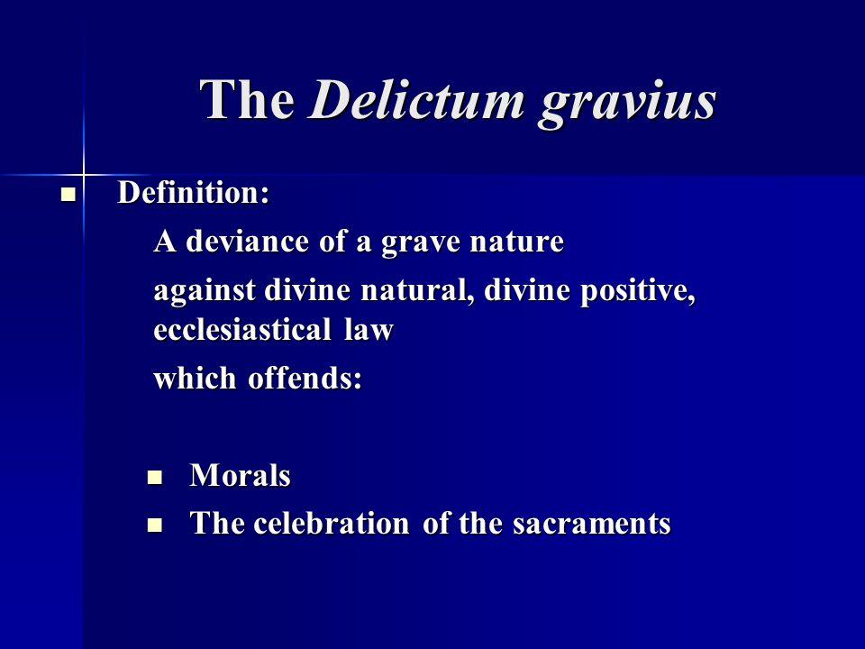 The Delictum gravius Definition: A deviance of a grave nature