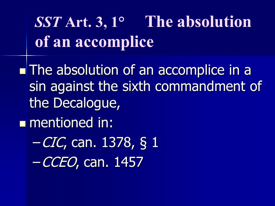SST Art. 3, 1° The absolution of an accomplice