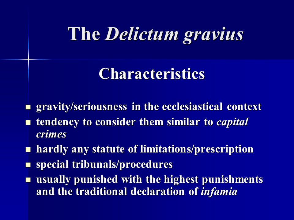 The Delictum gravius Characteristics