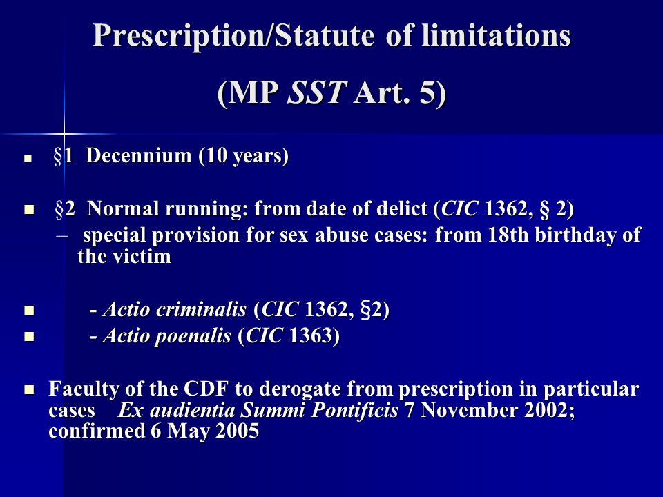 Prescription/Statute of limitations (MP SST Art. 5)