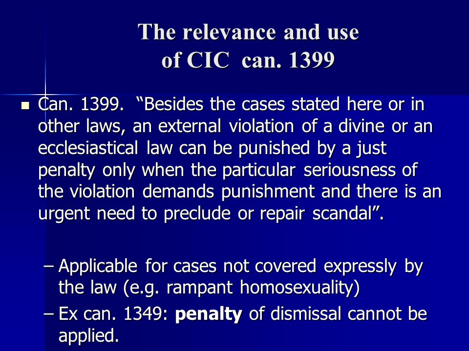 The relevance and use of CIC can. 1399