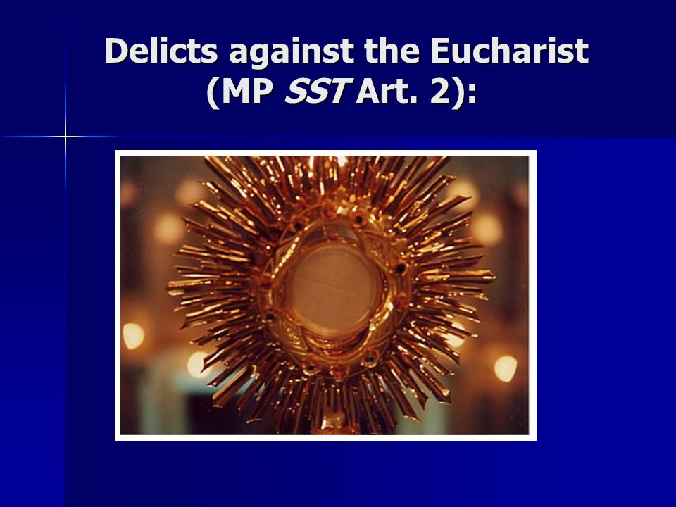 Delicts against the Eucharist (MP SST Art. 2):