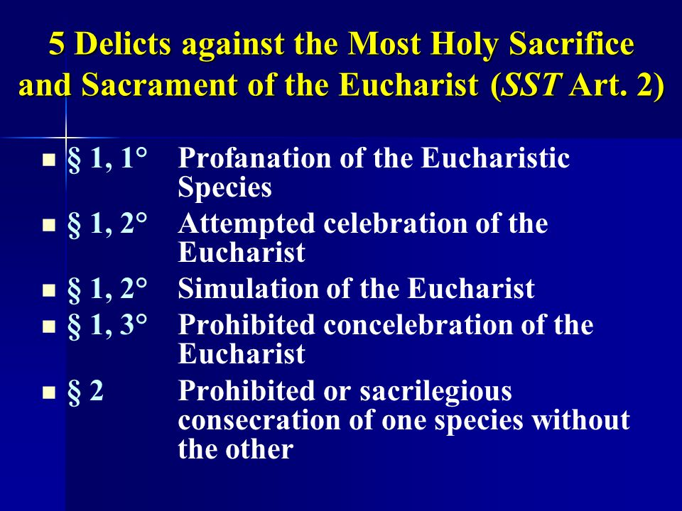 5 Delicts against the Most Holy Sacrifice and Sacrament of the Eucharist (SST Art. 2)