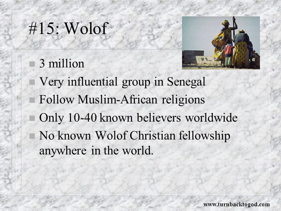 #15: Wolof 3 million Very influential group in Senegal