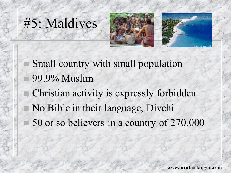 #5: Maldives Small country with small population 99.9% Muslim