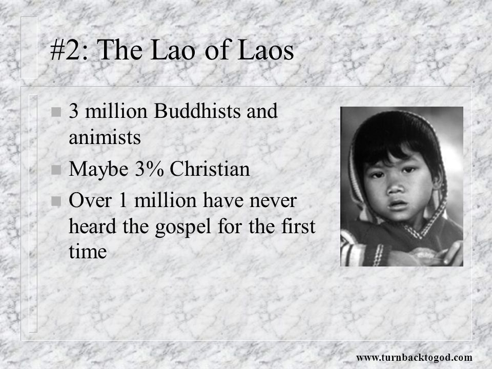 #2: The Lao of Laos 3 million Buddhists and animists