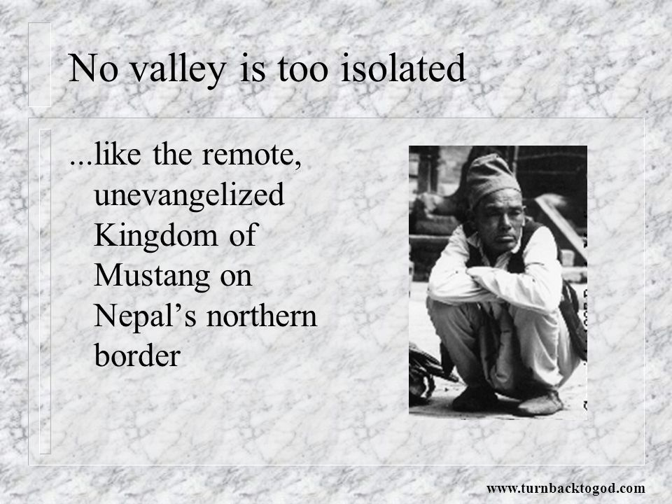 No valley is too isolated