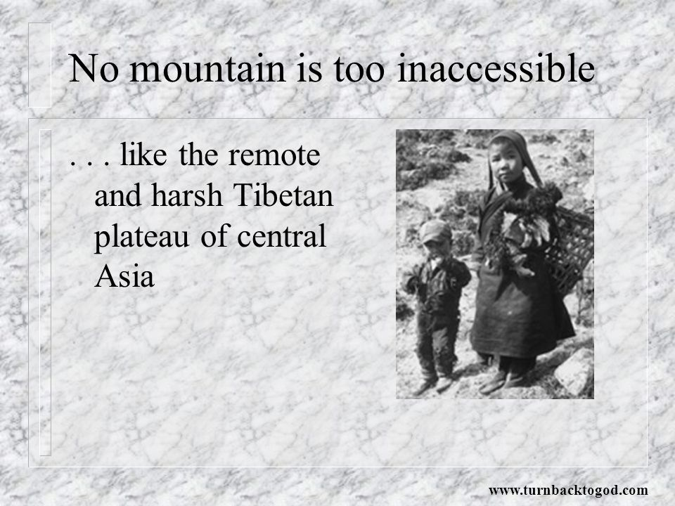 No mountain is too inaccessible