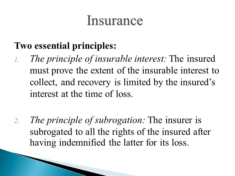 Insurance Two essential principles: