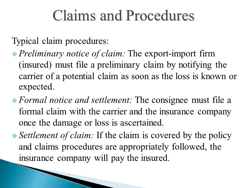 Claims and Procedures Typical claim procedures: