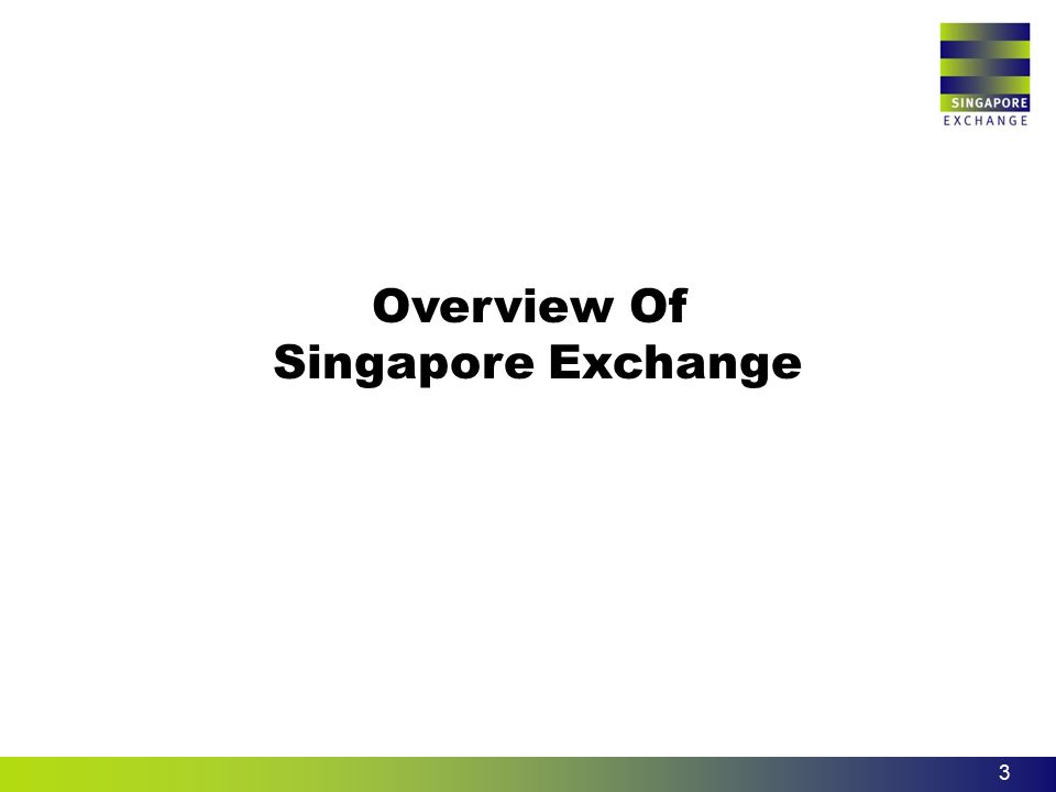 Overview Of Singapore Exchange