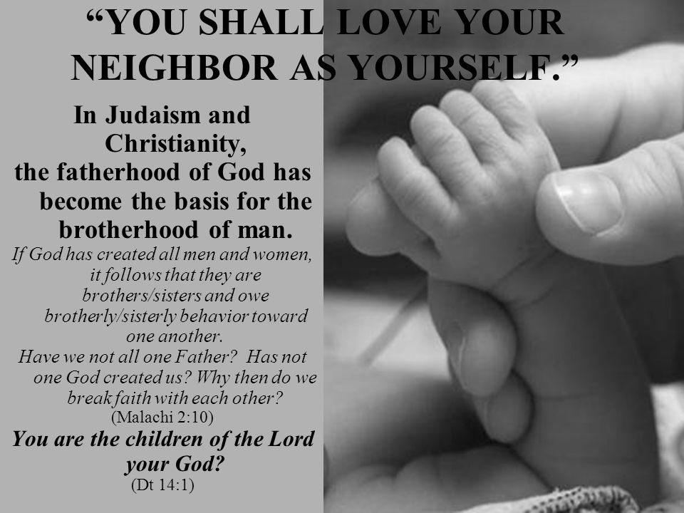 YOU SHALL LOVE YOUR NEIGHBOR AS YOURSELF.