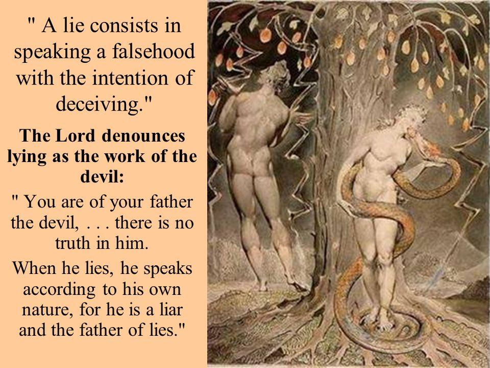 The Lord denounces lying as the work of the devil: