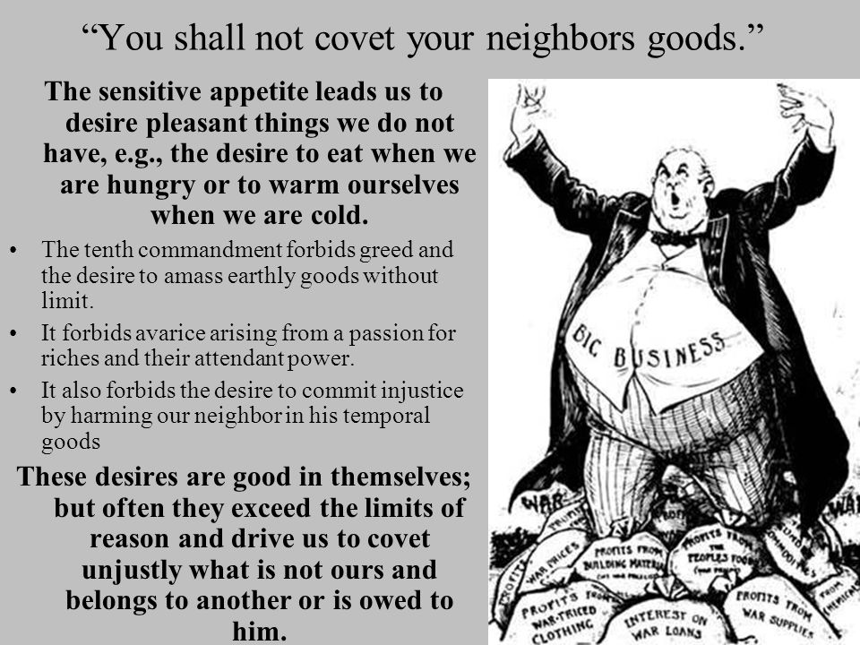 You shall not covet your neighbors goods.