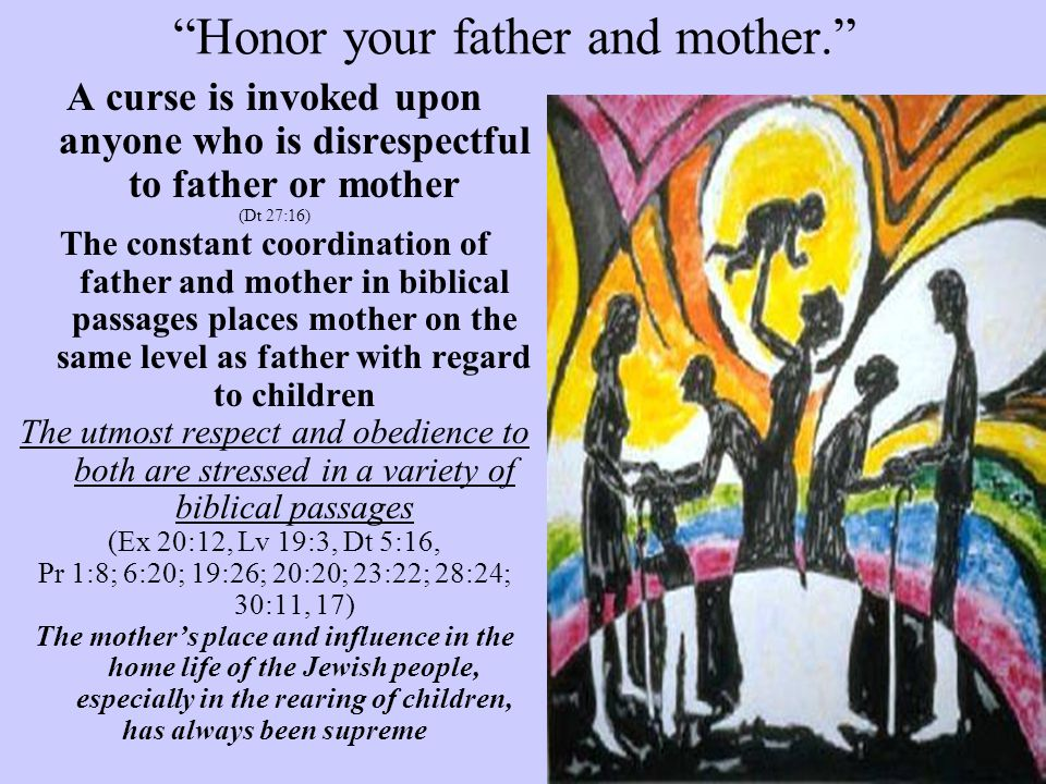 Honor your father and mother.
