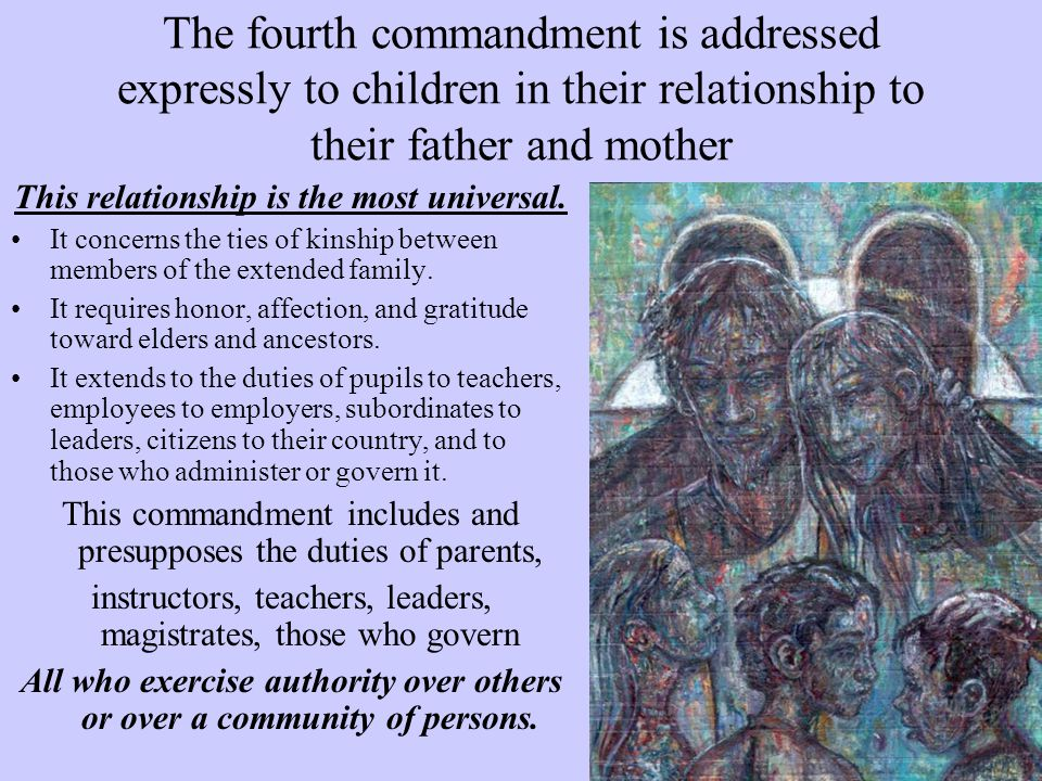 The fourth commandment is addressed expressly to children in their relationship to their father and mother