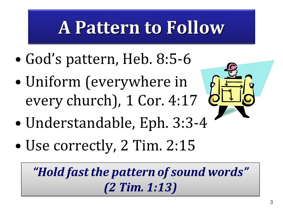 Hold fast the pattern of sound words (2 Tim. 1:13)