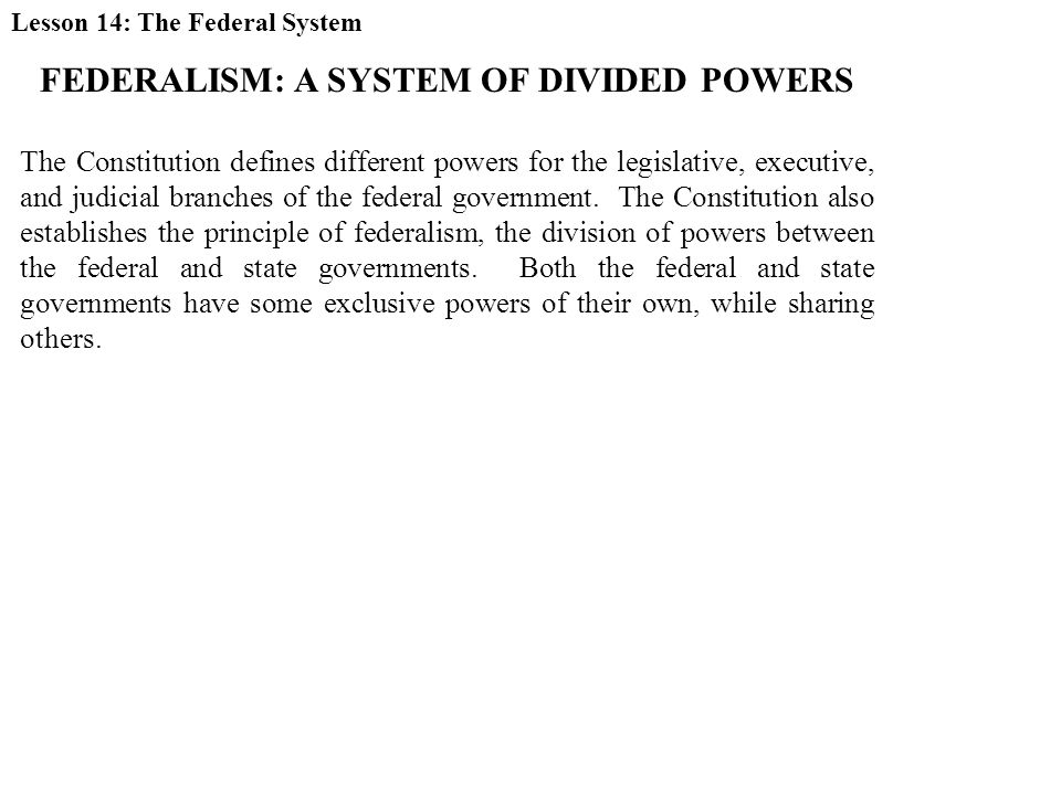 FEDERALISM: A SYSTEM OF DIVIDED POWERS