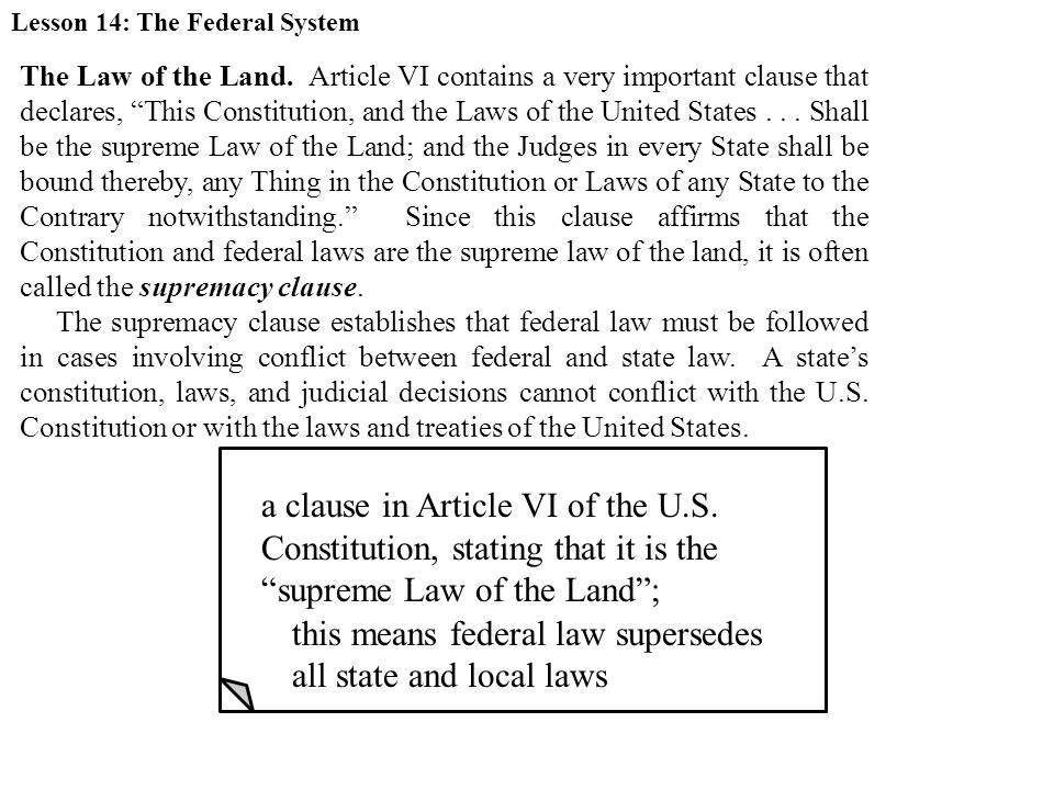 SUPREMACY CLAUSE a clause in Article VI of the U.S.