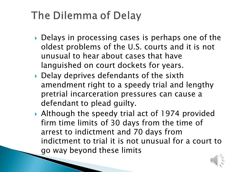 The Dilemma of Delay