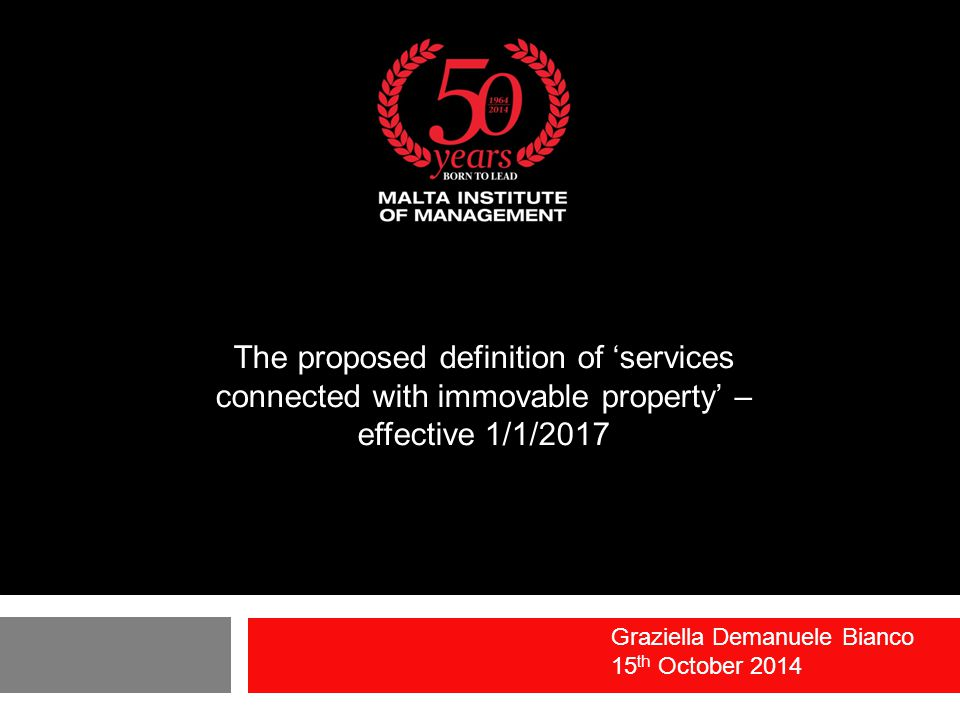The proposed definition of 'services connected with immovable property' – effective 1/1/2017