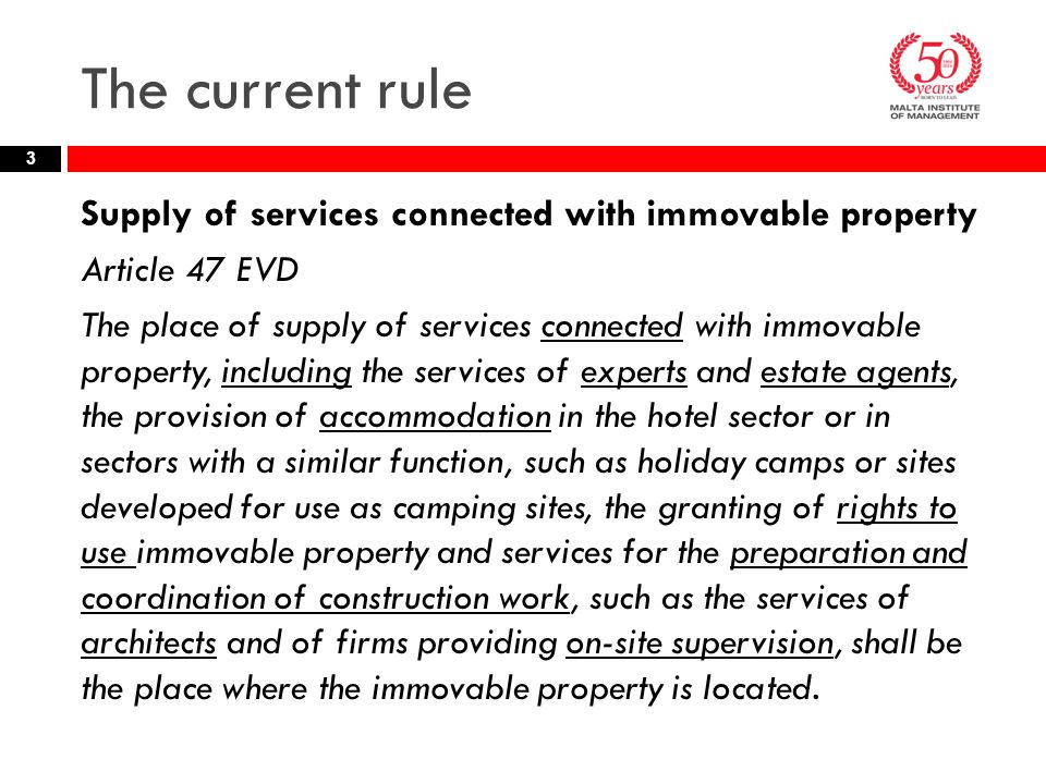 The current rule Supply of services connected with immovable property
