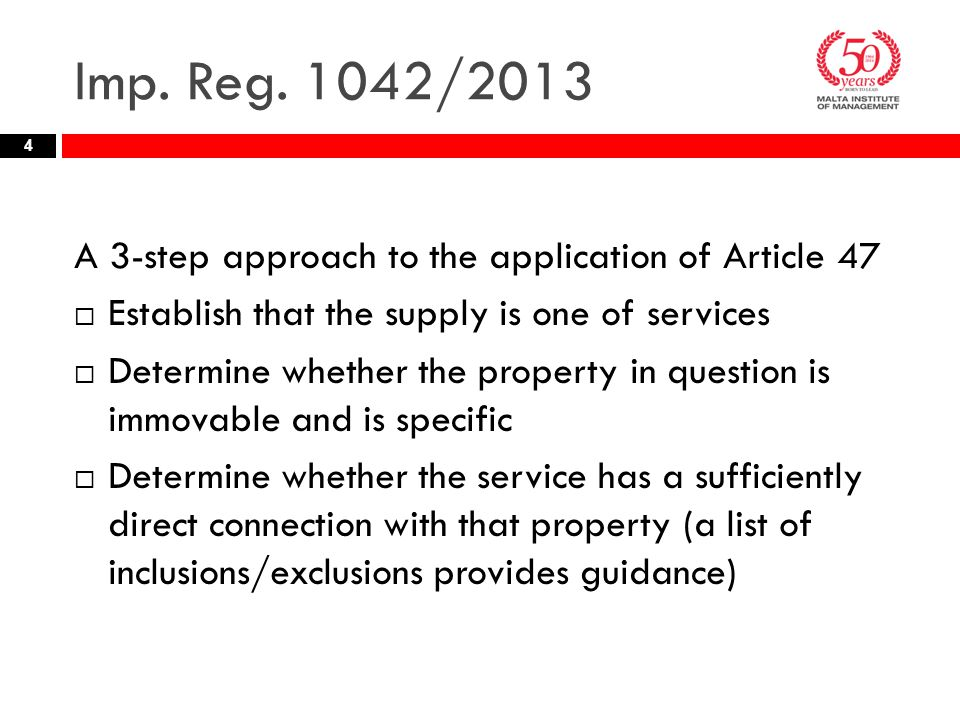 Imp. Reg. 1042/2013 A 3-step approach to the application of Article 47
