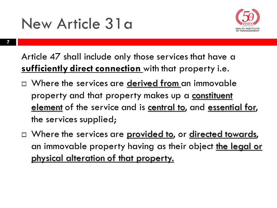 New Article 31a Article 47 shall include only those services that have a sufficiently direct connection with that property i.e.