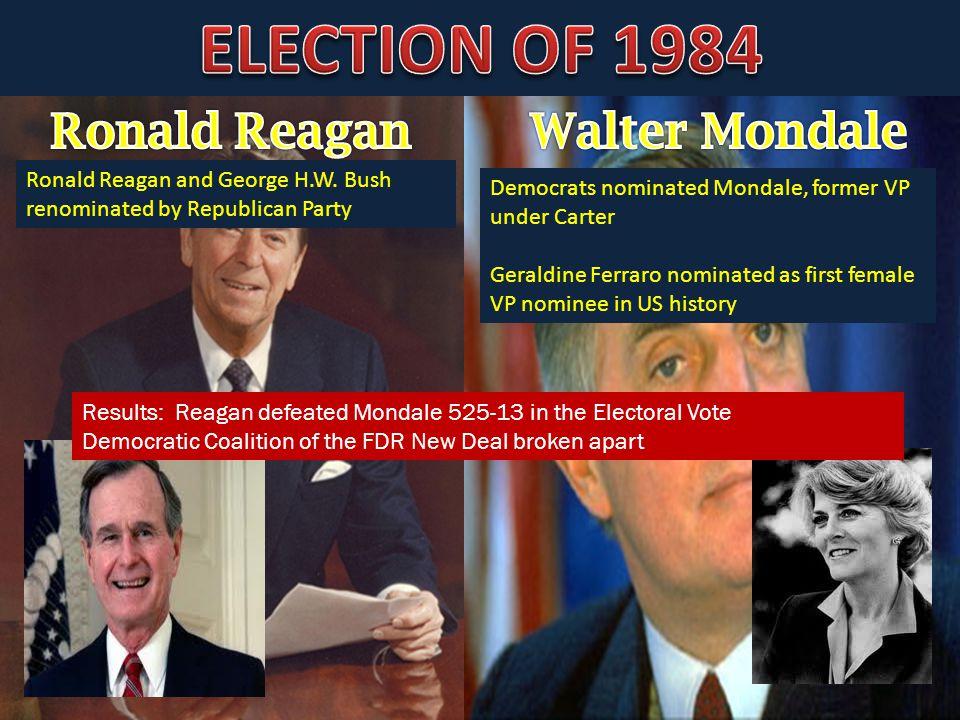 ELECTION OF 1984 Ronald Reagan Walter Mondale