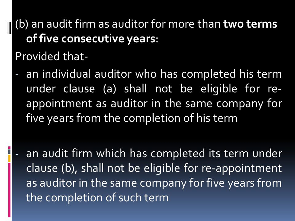 (b) an audit firm as auditor for more than two terms of five consecutive years: