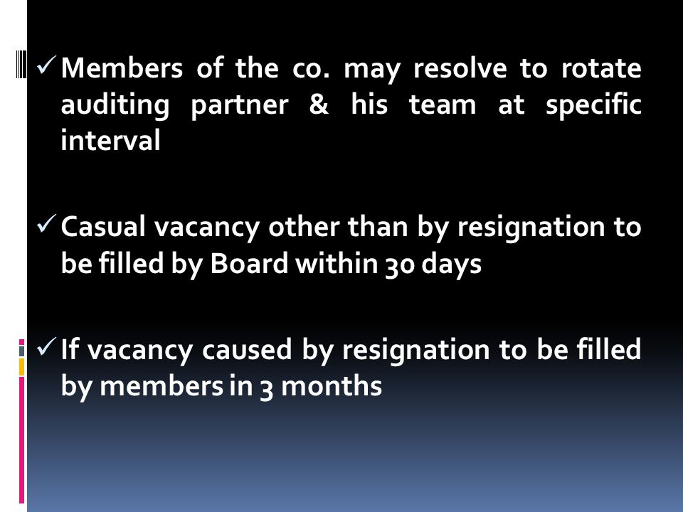 Members of the co. may resolve to rotate auditing partner & his team at specific interval