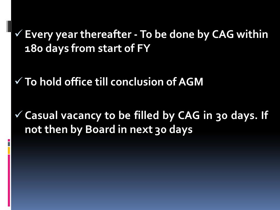 Every year thereafter - To be done by CAG within 180 days from start of FY