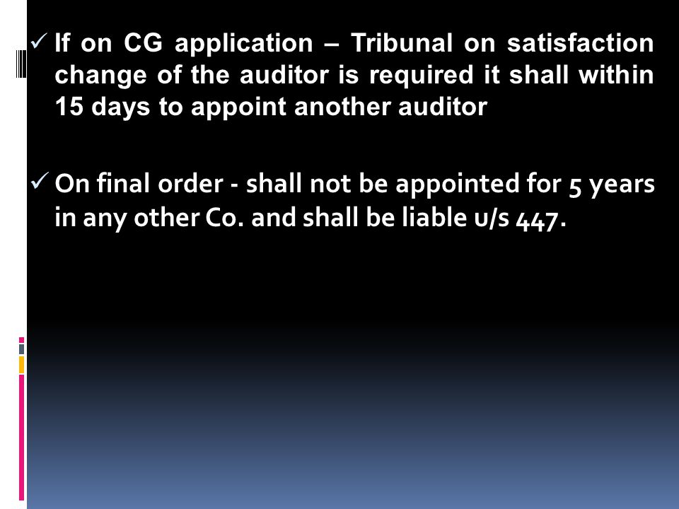 If on CG application – Tribunal on satisfaction change of the auditor is required it shall within 15 days to appoint another auditor