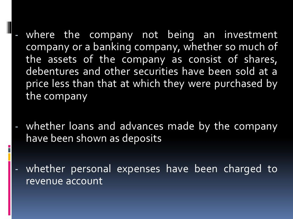 where the company not being an investment company or a banking company, whether so much of the assets of the company as consist of shares, debentures and other securities have been sold at a price less than that at which they were purchased by the company