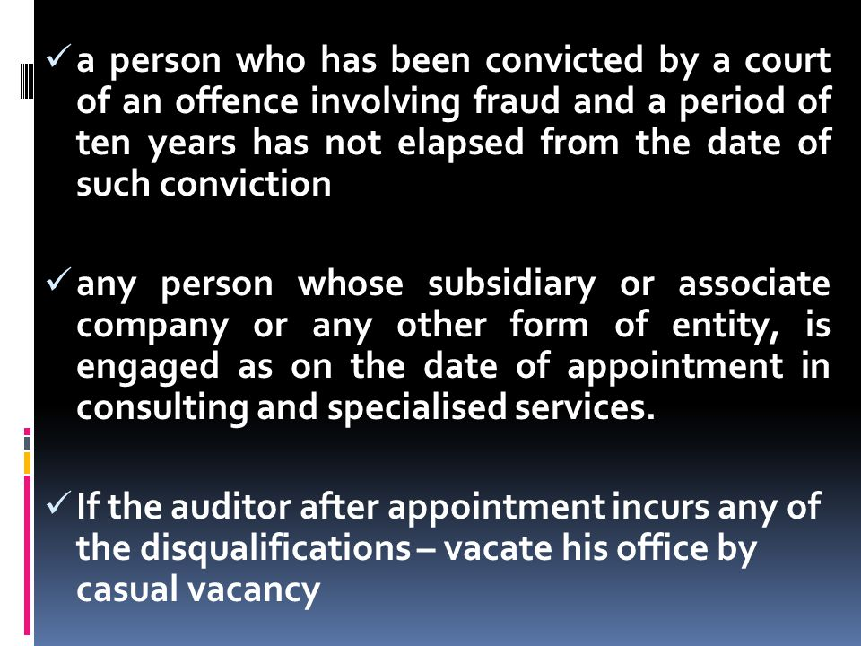 a person who has been convicted by a court of an offence involving fraud and a period of ten years has not elapsed from the date of such conviction