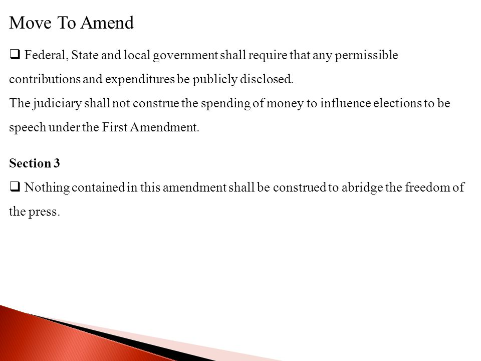 Move To Amend Federal, State and local government shall require that any permissible contributions and expenditures be publicly disclosed.