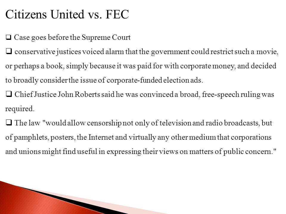 Citizens United vs. FEC Case goes before the Supreme Court.