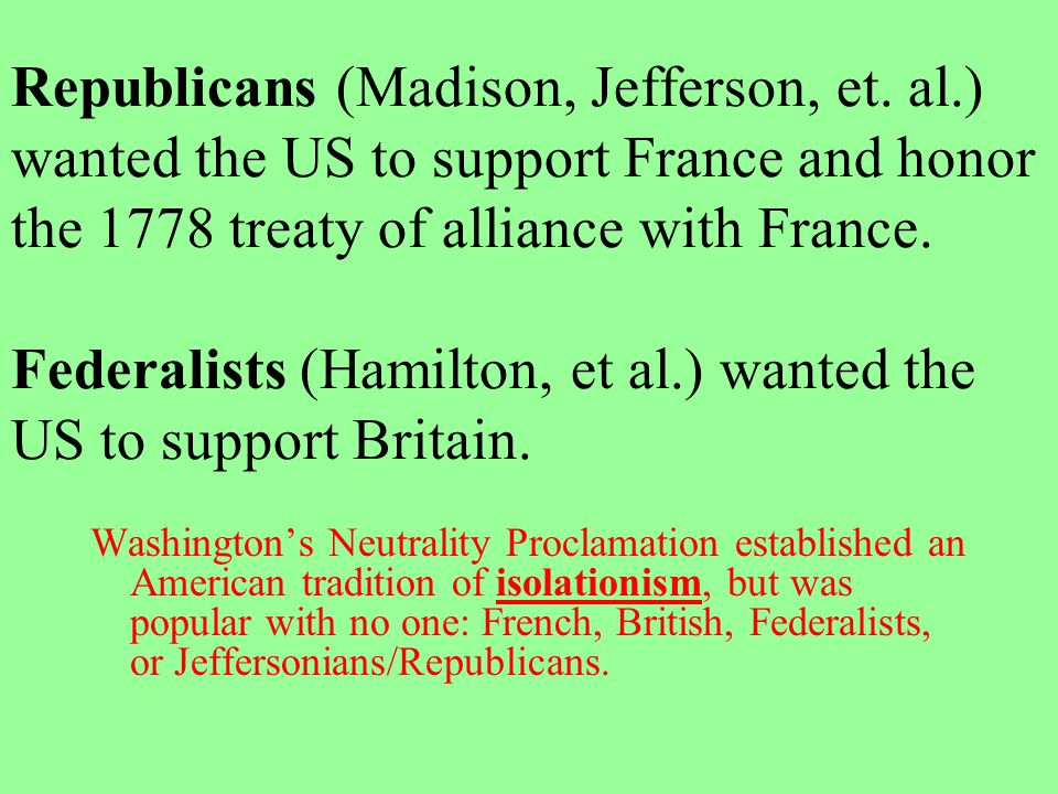 Republicans (Madison, Jefferson, et. al