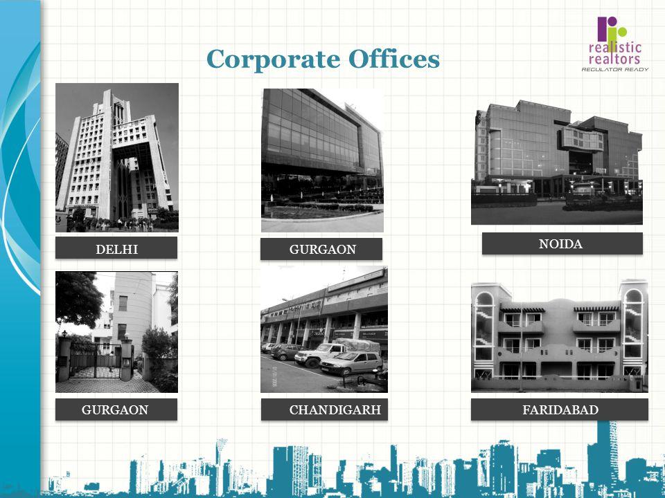 Corporate Offices NOIDA DELHI GURGAON GURGAON CHANDIGARH FARIDABAD