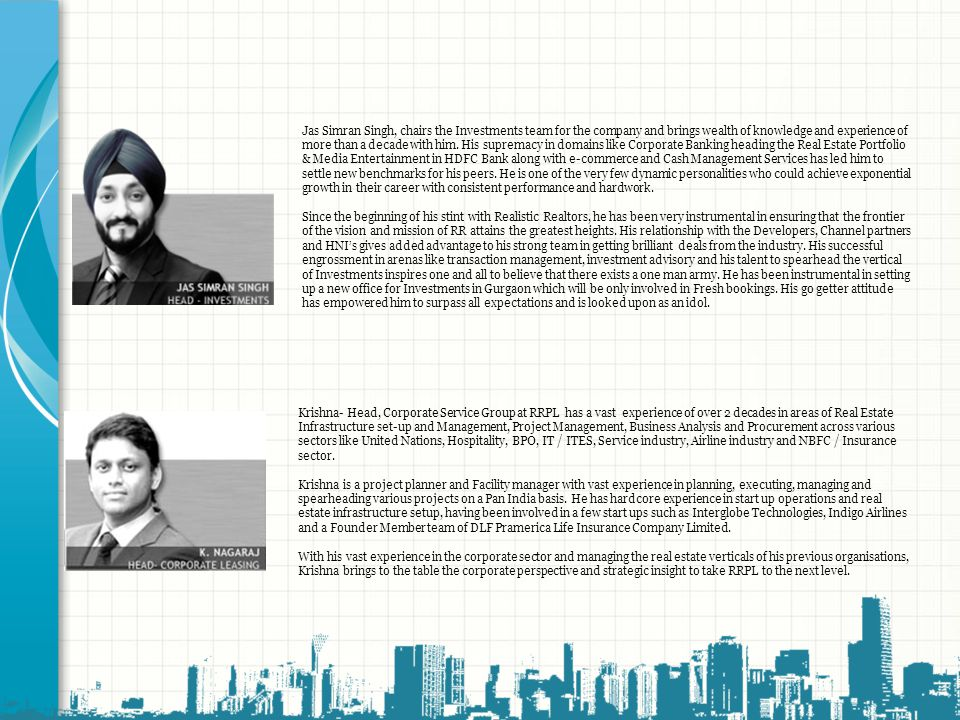 Jas Simran Singh, chairs the Investments team for the company and brings wealth of knowledge and experience of more than a decade with him. His supremacy in domains like Corporate Banking heading the Real Estate Portfolio & Media Entertainment in HDFC Bank along with e-commerce and Cash Management Services has led him to settle new benchmarks for his peers. He is one of the very few dynamic personalities who could achieve exponential growth in their career with consistent performance and hardwork.
