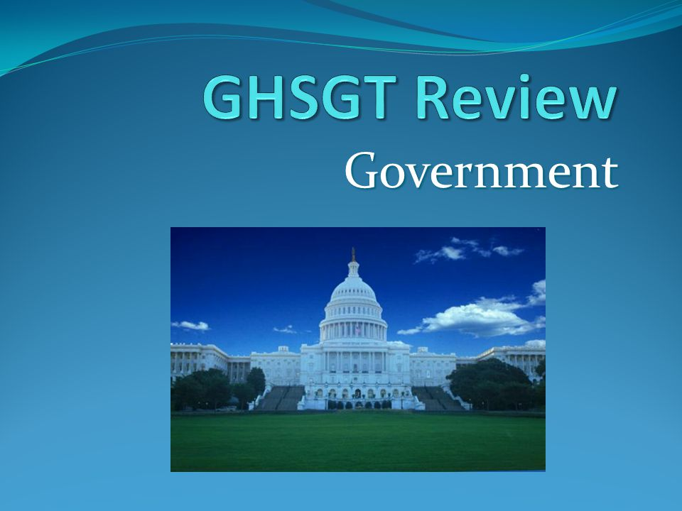 GHSGT Review Government