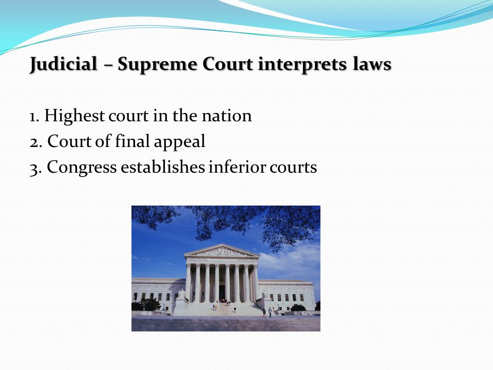 Judicial – Supreme Court interprets laws