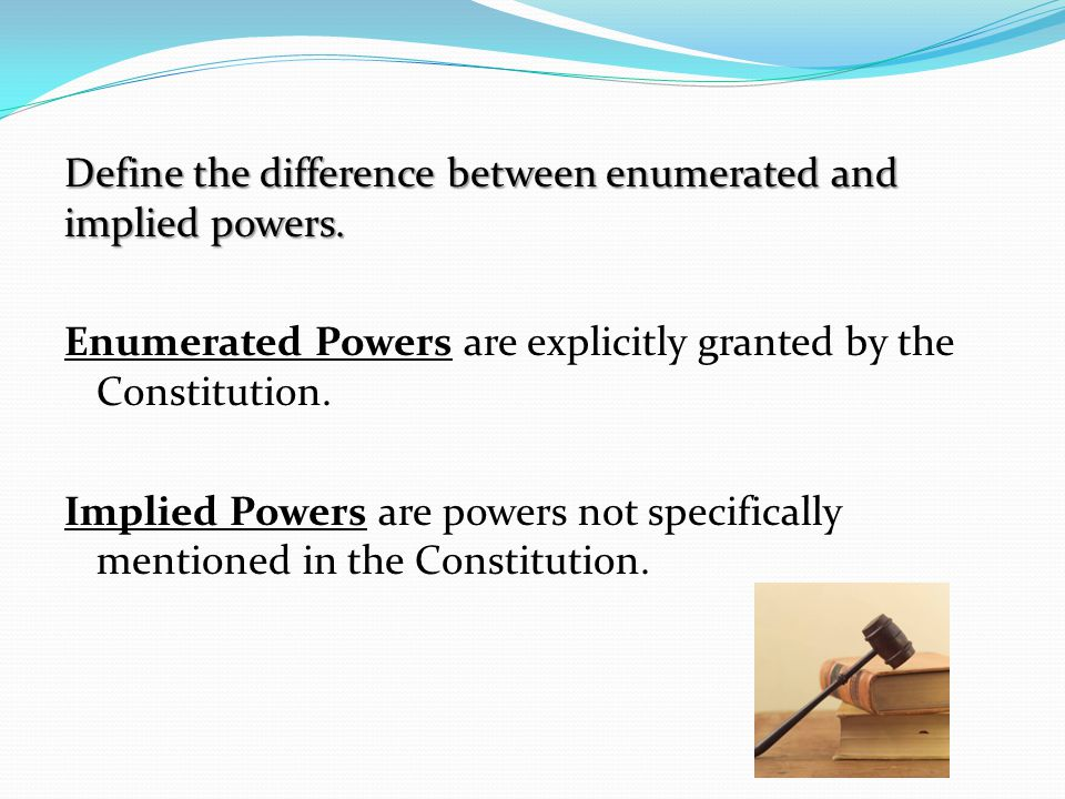Define the difference between enumerated and implied powers